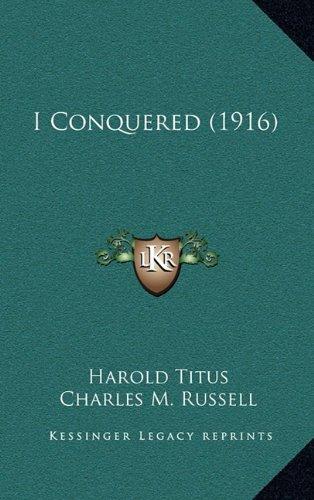 9781164324911: I Conquered (1916)