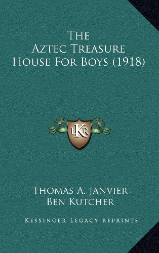 9781164326236: The Aztec Treasure House For Boys (1918)