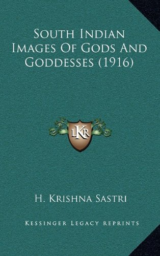 9781164329091: South Indian Images Of Gods And Goddesses (1916)