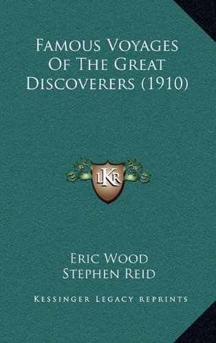 9781164331162: Famous Voyages Of The Great Discoverers (1910)
