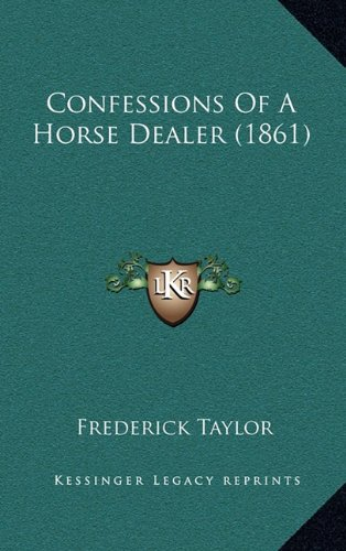 9781164331483: Confessions Of A Horse Dealer (1861)