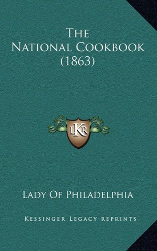 9781164331704: The National Cookbook (1863)