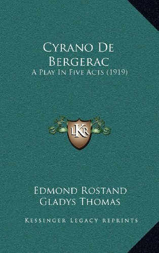 9781164332602: Cyrano De Bergerac: A Play In Five Acts (1919)