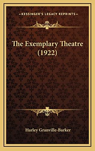 9781164332770: The Exemplary Theatre (1922)