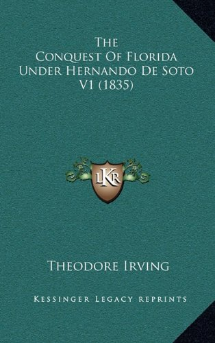 9781164333005: The Conquest of Florida Under Hernando de Soto V1 (1835)