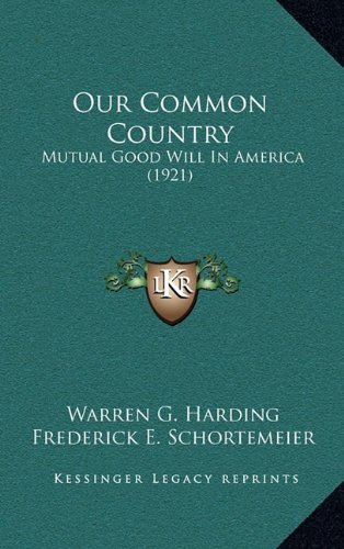 9781164333081: Our Common Country: Mutual Good Will In America (1921)