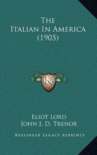 9781164334835: The Italian In America (1905)