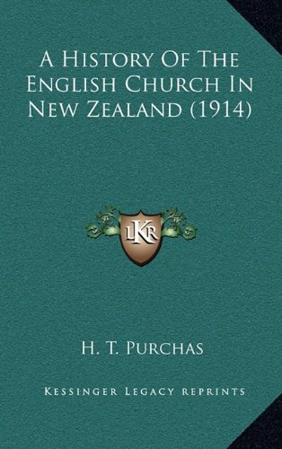 9781164335047: A History Of The English Church In New Zealand (1914)