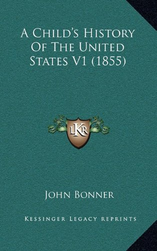 9781164335757: A Child's History Of The United States V1 (1855)
