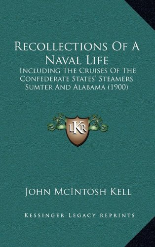 9781164336211: Recollections Of A Naval Life: Including The Cruises Of The Confederate States' Steamers Sumter And Alabama (1900)