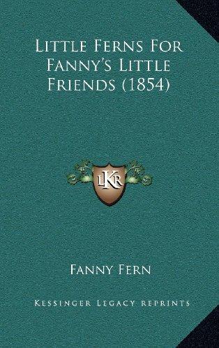 9781164336877: Little Ferns For Fanny's Little Friends (1854)