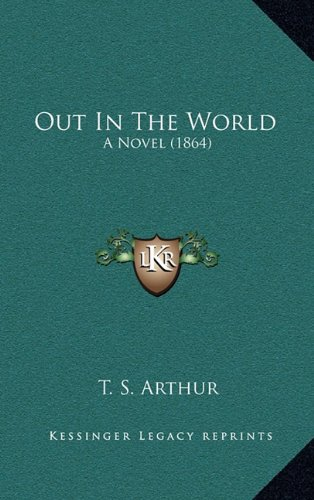 9781164337843: Out In The World: A Novel (1864)