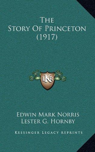 9781164338970: The Story Of Princeton (1917)