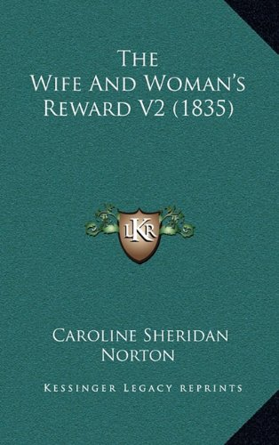 9781164339793: The Wife And Woman's Reward V2 (1835)