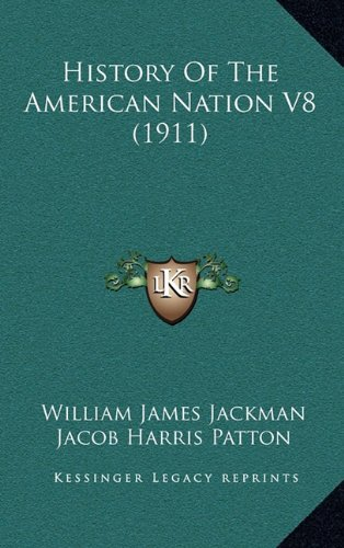 9781164340300: History Of The American Nation V8 (1911)
