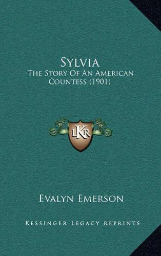 9781164340430: Sylvia: The Story Of An American Countess (1901)