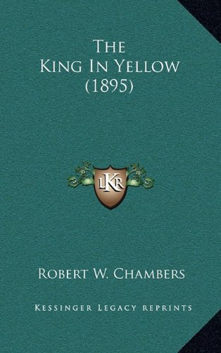 9781164340799: The King In Yellow (1895)