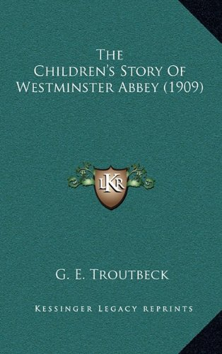 9781164341789: The Children's Story Of Westminster Abbey (1909)