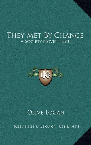 9781164342083: They Met By Chance: A Society Novel (1873)