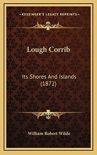 9781164343776: Lough Corrib: Its Shores And Islands (1872)