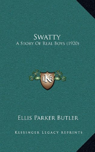 9781164345527: Swatty: A Story Of Real Boys (1920)