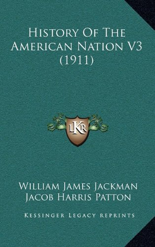 9781164347842: History Of The American Nation V3 (1911)