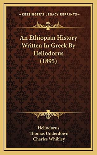 9781164347910: An Ethiopian History Written In Greek By Heliodorus (1895)