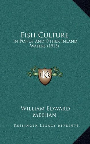 9781164349242: Fish Culture: In Ponds And Other Inland Waters (1913)
