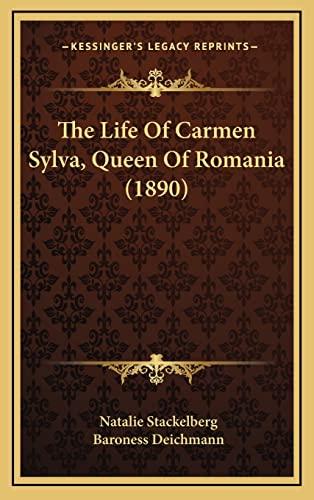 9781164349440: The Life Of Carmen Sylva, Queen Of Romania (1890)