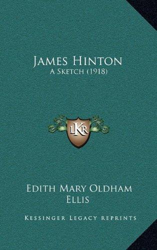 9781164349839: James Hinton: A Sketch (1918)