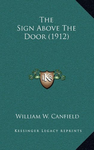 9781164350224: The Sign Above The Door (1912)