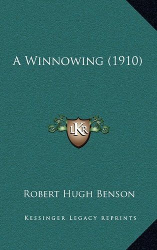 9781164350439: A Winnowing (1910)