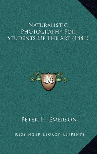 9781164352754: Naturalistic Photography For Students Of The Art (1889)