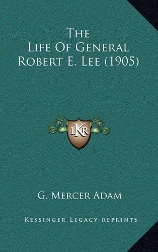 9781164353010: The Life of General Robert E. Lee (1905)