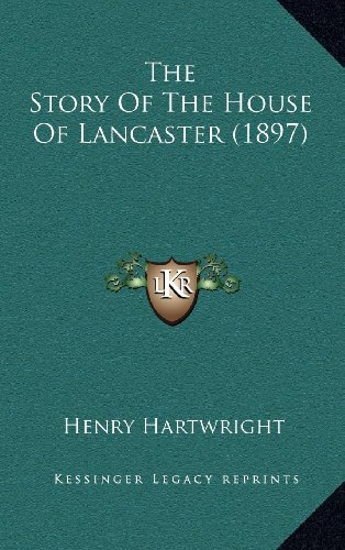 9781164353799: The Story Of The House Of Lancaster (1897)