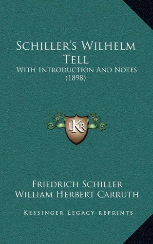9781164354154: Schiller's Wilhelm Tell: With Introduction And Notes (1898)