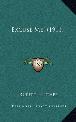 Excuse Me! (1911) (9781164354222) by Hughes, Rupert