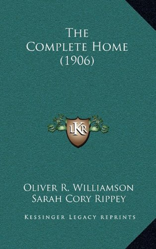 9781164354260: The Complete Home (1906)