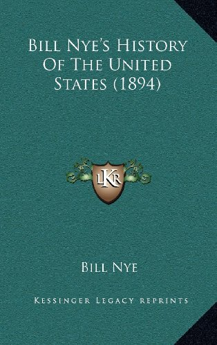 9781164354901: Bill Nye's History Of The United States (1894)