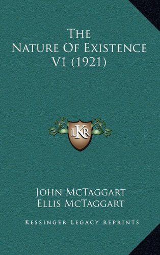 9781164355090: The Nature Of Existence V1 (1921)