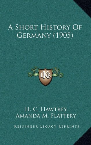 9781164355304: A Short History Of Germany (1905)