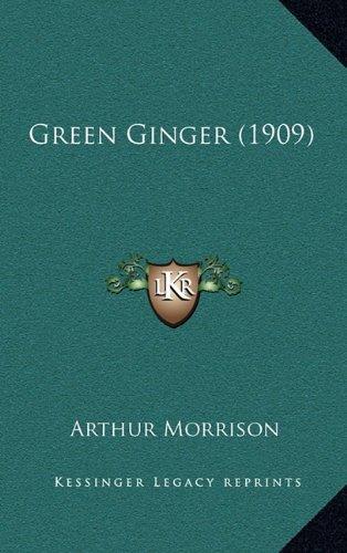 9781164355946: Green Ginger (1909)