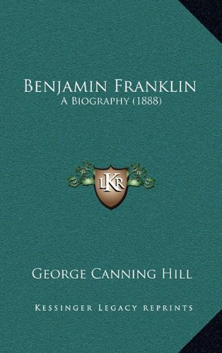 9781164356240: Benjamin Franklin: A Biography (1888)