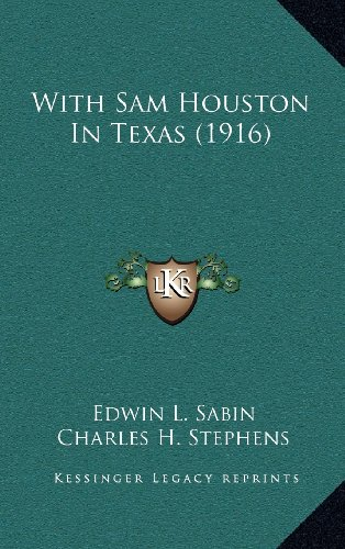 With Sam Houston In Texas (1916) (116435776X) by Edwin L. Sabin