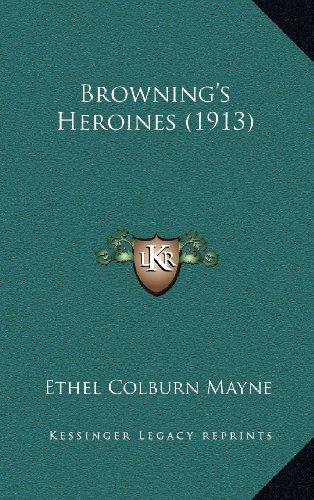 9781164358381: Browning's Heroines (1913)