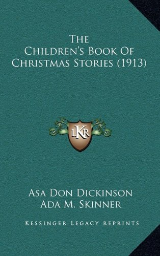 9781164363477: The Children's Book Of Christmas Stories (1913)