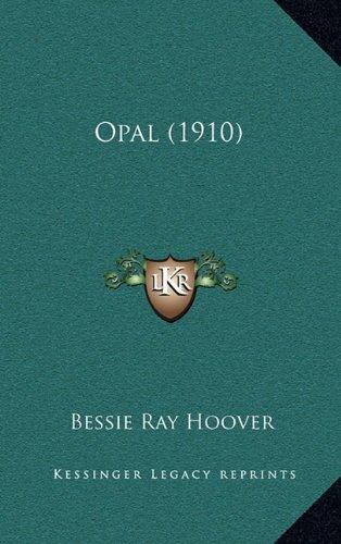 9781164364085: Opal (1910)