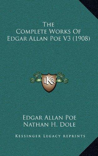 9781164367512: The Complete Works Of Edgar Allan Poe V3 (1908)