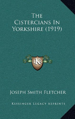 9781164369844: The Cistercians in Yorkshire (1919)
