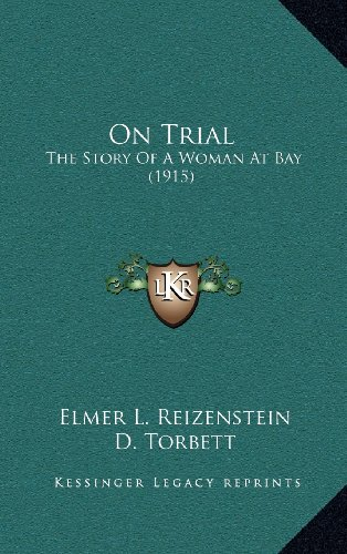 9781164370871: On Trial: The Story of a Woman at Bay (1915)